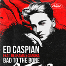 Bad To The Bone (feat. Redrama, Sandra)/Ed Caspian