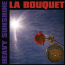 Heavy Sunshine/La Bouquet