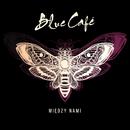 Między Nami/Blue Cafe