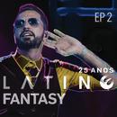 Latino Fantasy - 25 Anos De Carreira (Ao Vivo / EP 2)/Latino