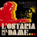 L'Ostaria Delle Dame/Francesco Guccini