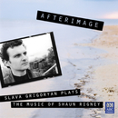 Afterimage: Slava Grigoryan plays the music of Shaun Rigney/Slava Grigoryan