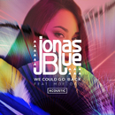 We Could Go Back (Acoustic) (feat. Moelogo)/Jonas Blue