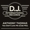 You Don't Love Me (Club Mix)/Anthony Thomas