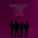 Fake Nudes/Barenaked Ladies