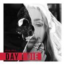 Day I Die/Baker Grace
