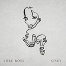 GREY/Juke Ross