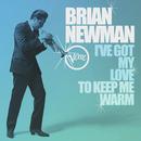 I've Got My Love To Keep Me Warm/Brian Newman