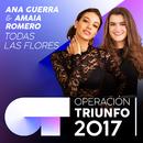 Todas Las Flores (Operación Triunfo 2017)/Ana Guerra, Amaia Romero