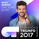 One Song Glory (Operación Triunfo 2017)/Ricky Merino