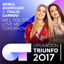 Will You Still Love Me Tomorrow (Operación Triunfo 2017)/Nerea Rodríguez, Thalía Garrido
