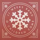 O Children Come/JJ Weeks Band