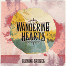 Burning Bridges/The Wandering Hearts