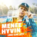 Menee Hyvin / Lama-ajan Lapsi/Mäkki
