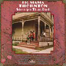 Stronger Than Dirt/Big Mama Thornton