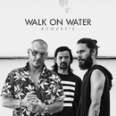 Walk On Water (Acoustic)/Thirty Seconds To Mars