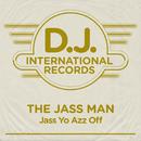 Jass Yo Azz Off/The Jass Mann