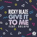 Give It To Me (feat. Dolapo)/Ricky Blaze