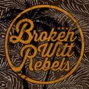 Broken Witt Rebels/Broken Witt Rebels