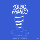 About This Thing (Hood Rich Remix) (feat. Scrufizzer)/Young Franco
