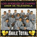 Amor De Telenovela (Baile Total)/Los Angeles De Charly