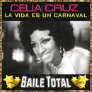 La Vida Es Un Carnaval (Baile Total)/Celia Cruz