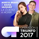 La Quiero A Morir (Operación Triunfo 2017)/Mireya Bravo, Raoul Vázquez