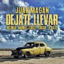 Déjate Llevar (feat. Snova, B-Case)/Juan Magan, Belinda, Manuel Turizo