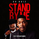 Stand By Me (feat. Reekado Banks)/Du Boiz