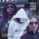 Fear None (feat. Jayboogz, Kevin)/Vic9