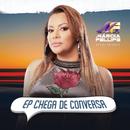 Chega De Conversa (Ao Vivo)/Márcia Fellipe