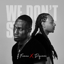We Don't Stop/Frenna, Diquenza