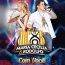 Com Você (Ao Vivo)/Maria Cecília & Rodolfo