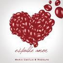 Espalhe Amor/Maria Cecília & Rodolfo