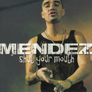 Shut Your Mouth/Mendez