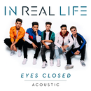 Eyes Closed (Acoustic)/In Real Life