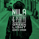 Green Light (Acoustic Version)/Niila, Perttu