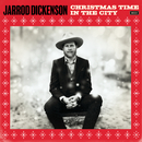 Christmas Time In The City / Please Come Home For Christmas/Jarrod Dickenson
