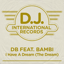 I Have A Dream (The Dream) (feat. Bambi)/dB