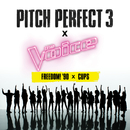 """Freedom! '90 x Cups (From """"Pitch Perfect 3"""" Soundtrack)/The Bellas, The Voice Season 13 Top 12 Contestants"""
