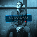 Forget Me Not (Acoustic)/Brian Fallon