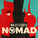NOMAD/Walk Off The Earth