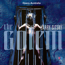 Sitsky: The Golem/The Australian Opera And Ballet Orchestra, Christopher Lyndon-Gee, Opera Australia Chorus, Raymond Myers, Linda Thompson, Kerry Henderson