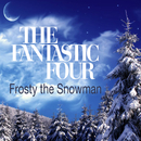 Frosty The Snowman/The Fantastic Four