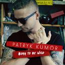 Born To Be Wild/Patryk Kumor