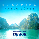 """El Camino (Canción Original De La Película """"Thi Mai: Rumbo A Vietnam)/Pablo López"""