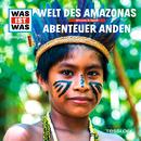 63: Welt des Amazonas / Abenteuer Anden/Was Ist Was