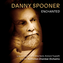 Enchanted: Live In Concert With Danny Spooner, Mike Kerin And The Australian Chamber Orchestra/Danny Spooner, Australian Chamber Orchestra, Richard Tognetti, Mike Kerin