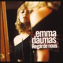 Regarde-nous/Emma Daumas