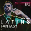 Latino Fantasy - 25 Anos De Carreira (Ao Vivo / EP 3)/Latino